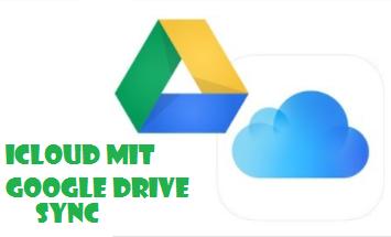 iCloud auf Google Drive sync