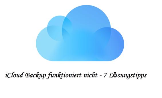 iPhone iCloud Backup geht nicht – 7 Lösungstipps