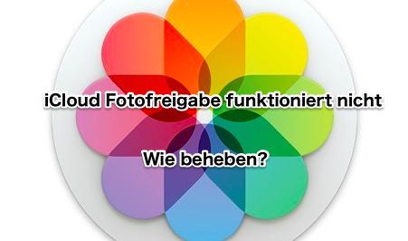 """4 Tipps für """"iCloud Fotofreigabe funktioniert nicht"""""""