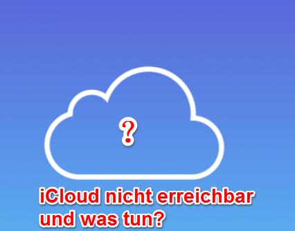 iCoud Störung – iCloud nicht erreichbar