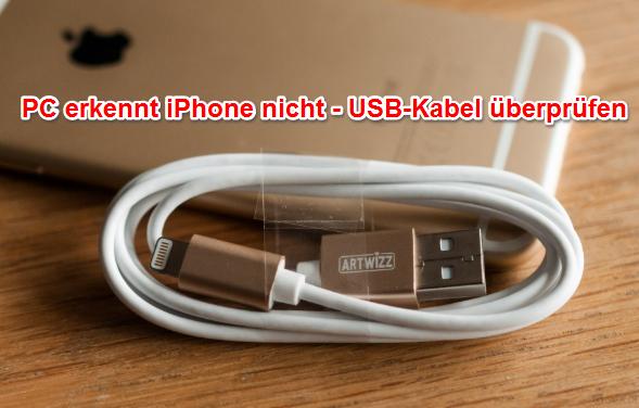 PC erkennt iPhone/iPad/iPod touch nicht – USB-Kabel überprüfen