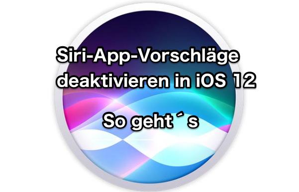 2 Wege: Siri-App-Vorschläge deaktivieren in iOS 12