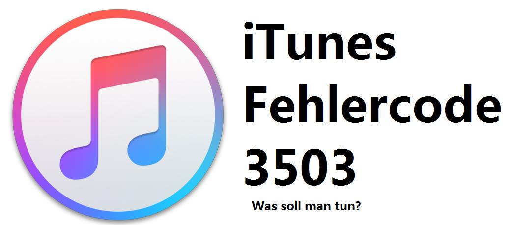iTunes Fehlercode 3503, was soll man tun