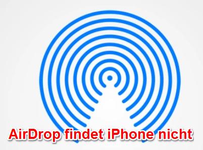 AirDrop findet iPhone nicht