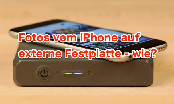 Direkt: Fotos vom iPhone auf externe Festplatte