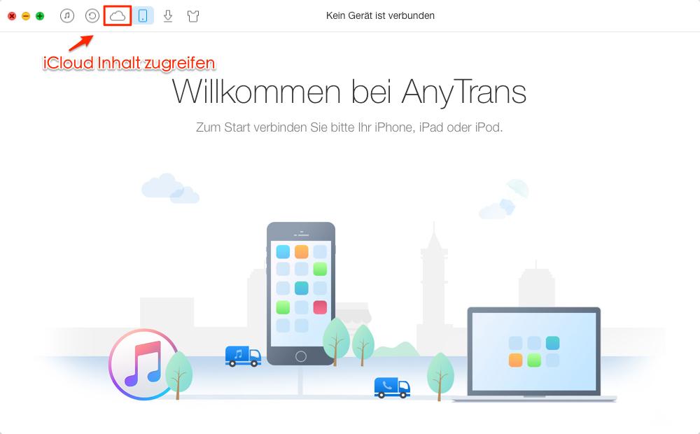 AnyTrans starten und iCloud zugreifen - Schritt 1