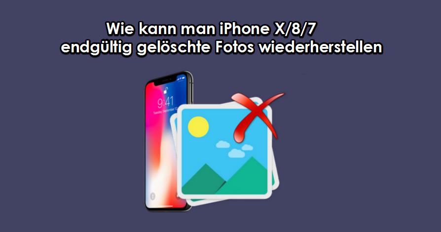 wie kann ich meine gelöschten bilder wiederherstellen iphone 7