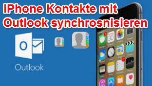 iPhone Kontakte mit Outlook synchronisieren
