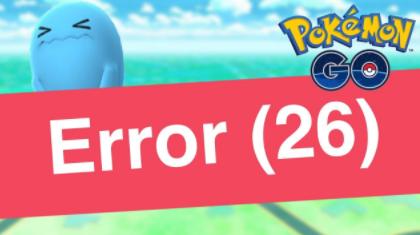 Pokemon Go Probleme – Fehlercode 26