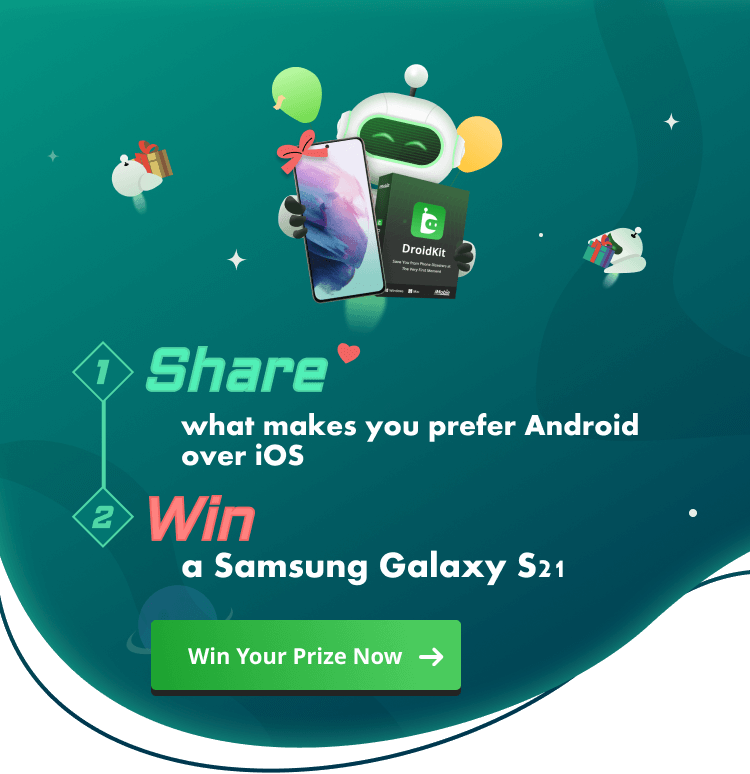 Share what makes you prefer Android over iOS, and get the chance to win a Samsung Galaxy S21.