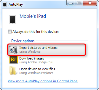 Copy Photos from iPad to PC Using AutoPlay