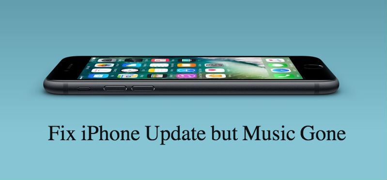 How to Fix iPhone Update but Music Gone