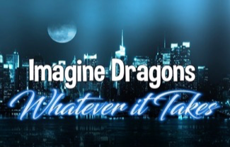 Imagine Dragons Whatever It Takes Download