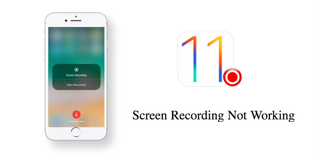 iOS 11 Screen Recording Not Working