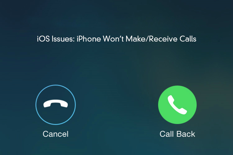 How to Fix iPhone Won't Make or Receive Calls