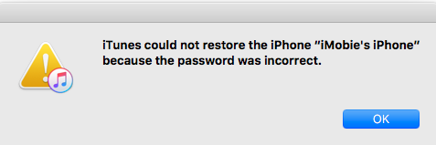 iTunes Could Not Restore the iPhone Because the Password was Incorrect
