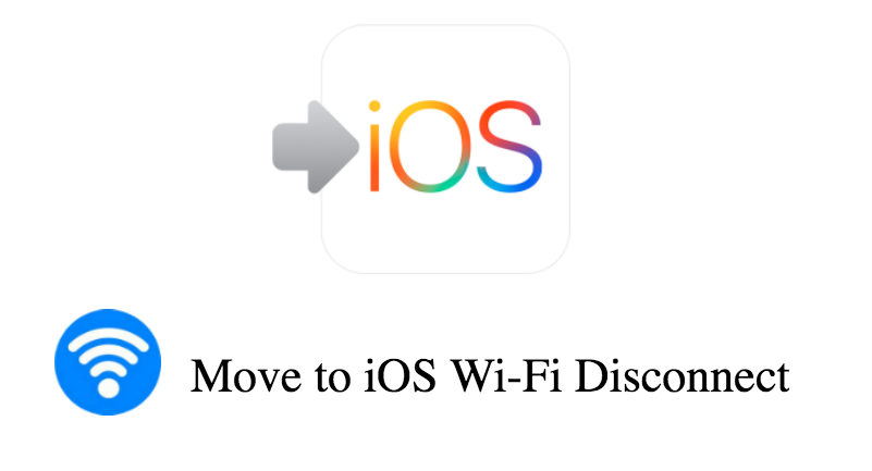 Move to iOS Wi-Fi Disconnect