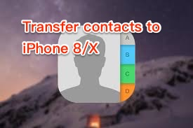 3 Simple Ways to Delete Multiple/All Contacts on iPhone 8/X
