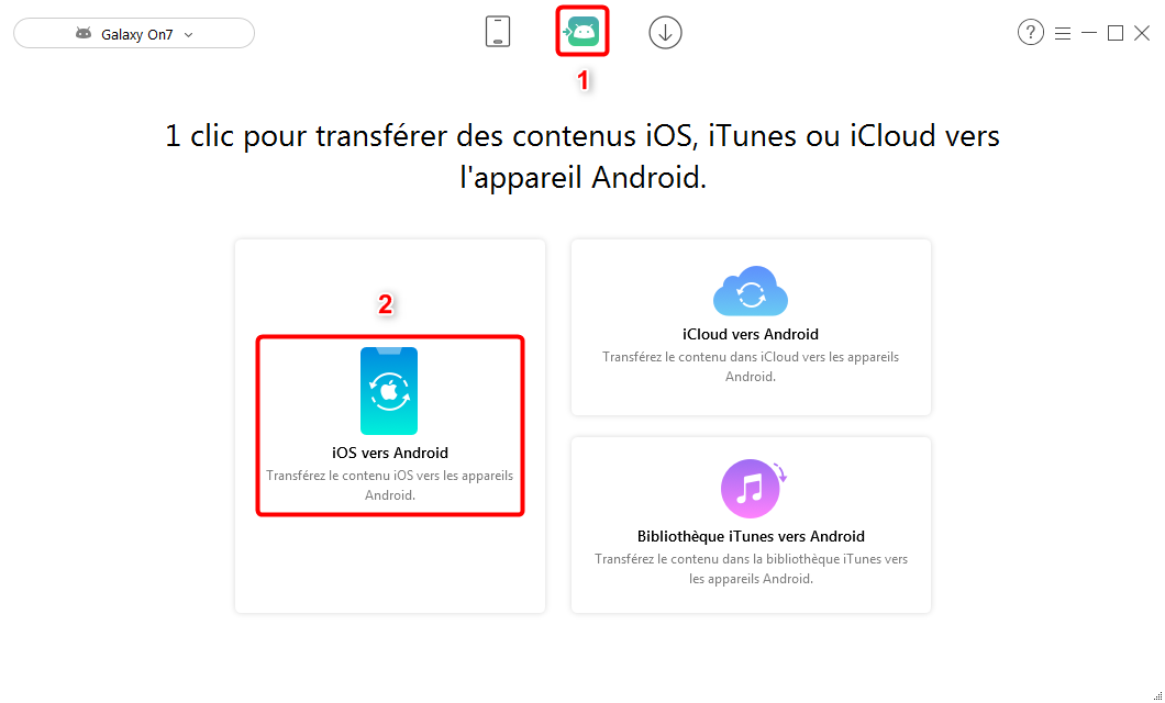Comment migrer iPhone vers Android en 1 clic – étape 1
