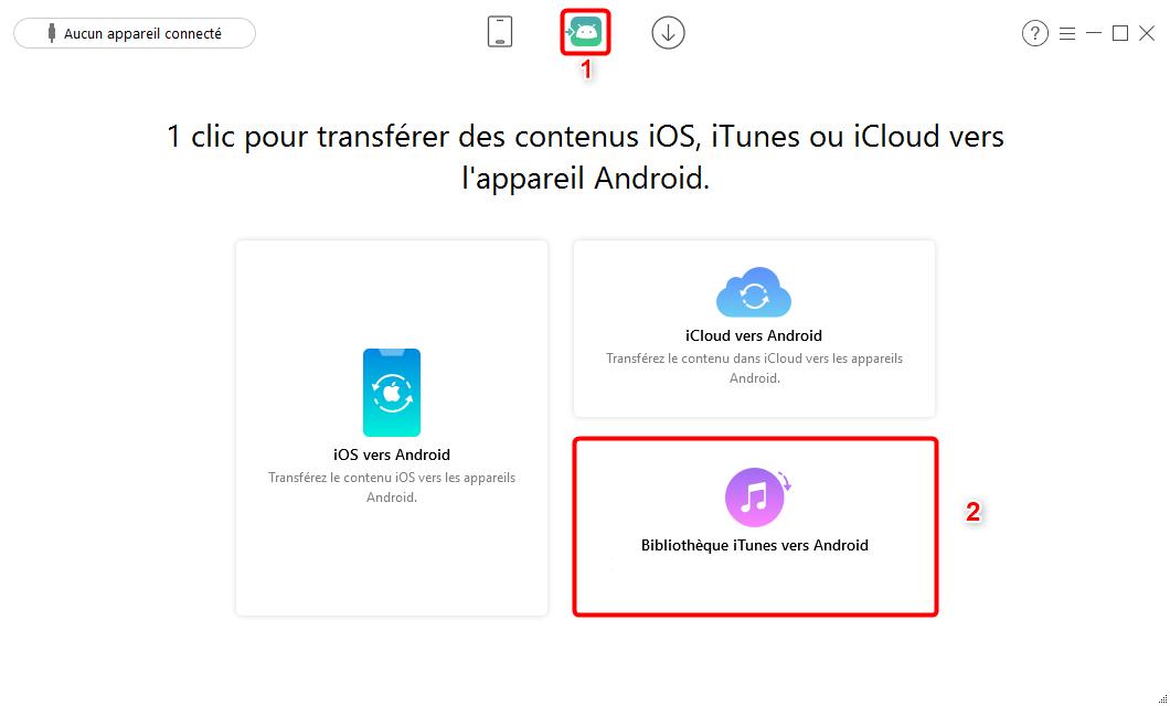 Transfert donnée iTunes vers Android – Sélectionnez iTunes vers Android